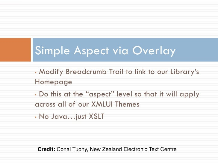 """Simple Aspect via Overlay • Modify Breadcrumb Trail to link to our Library's Homepage • Do this at the """"aspect"""" level so t..."""