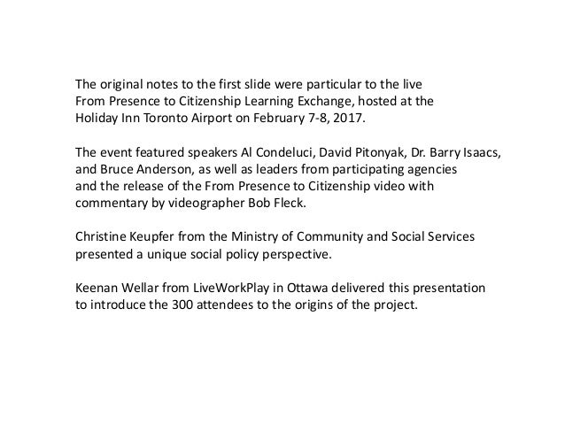 The original notes to the first slide were particular to the live From Presence to Citizenship Learning Exchange, hosted a...
