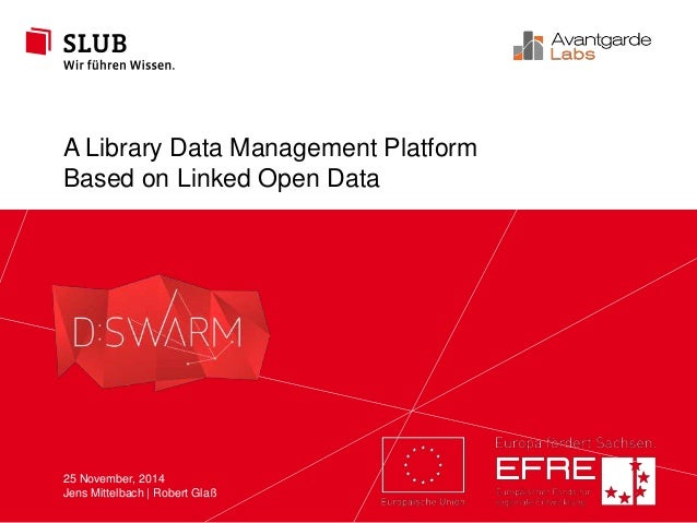 A Library Data Management Platform  Based on Linked Open Data  SLUB Dresden slub-dresden.de  CC BY-SA 4.0  Avantgarde Labs...