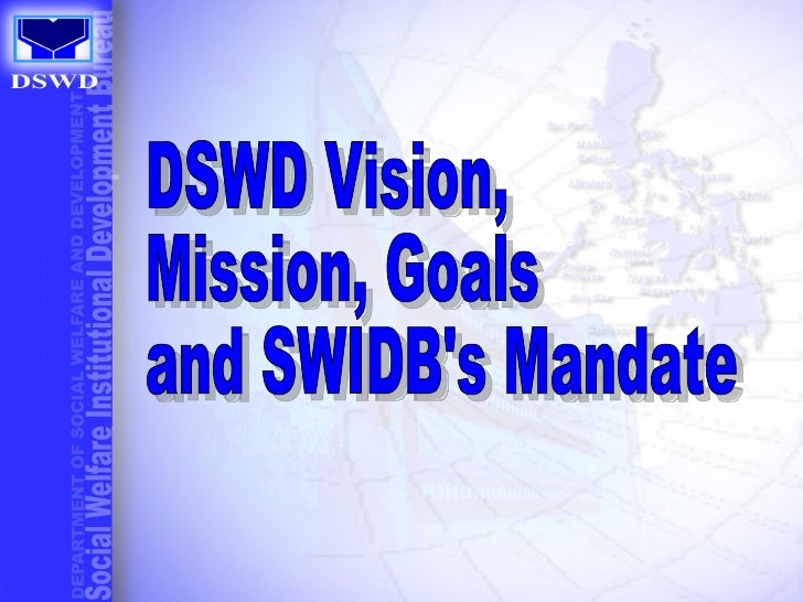 DSWD Vision, Mission, Goals and SWIDB's Mandate