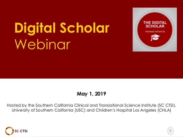The image part with relationship ID rId10 was not found in the file. Digital Scholar Webinar May 1, 2019 Hosted by the Sou...