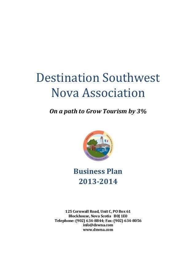 Destination SouthwestNova AssociationOn a path to Grow Tourism by 3%Business Plan2013-2014125 Cornwall Road, Unit C, PO Bo...