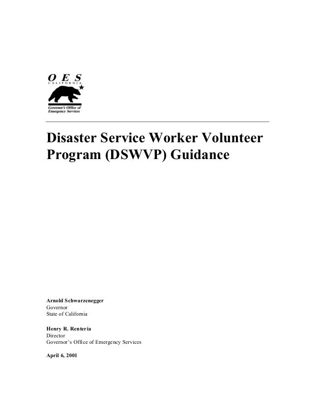 Disaster Service Worker Volunteer Program (DSWVP) Guidance  Arnold Schwarzenegger Governor State of California Henry R. Re...