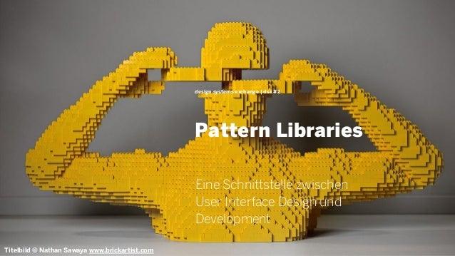 Pattern Libraries design systems exchange | dsx #2 Eine Schnittstelle zwischen User Interface Design und Development Titel...