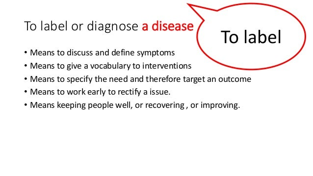 To label or diagnose an SEN • Means to discuss and define symptoms • Means to give a vocabulary to interventions • Means t...