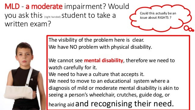 MLD - a moderate impairment? Would you ask this (right handed) student to take a written exam? The visibility of the probl...