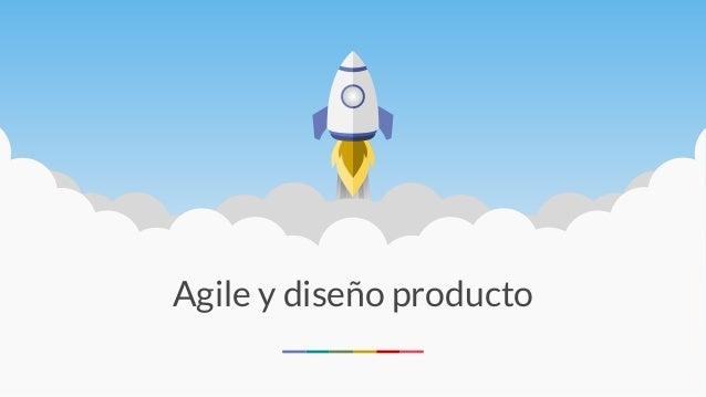 Agile y dise�o producto