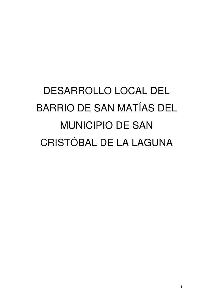 DESARROLLO LOCAL DELBARRIO DE SAN MATÍAS DEL    MUNICIPIO DE SANCRISTÓBAL DE LA LAGUNA                           1