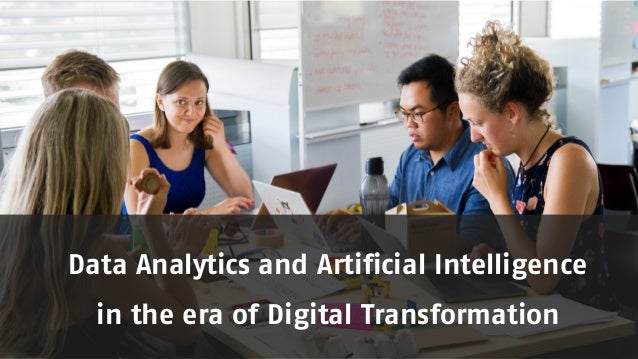 Data Analytics and Artificial Intelligence in the era of Digital Transformation