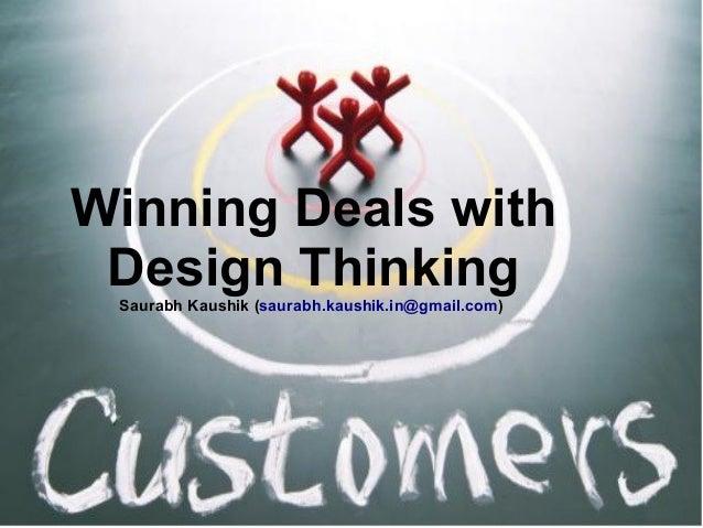 Winning Deals with Design ThinkingSaurabh Kaushik (saurabh.kaushik.in@gmail.com)