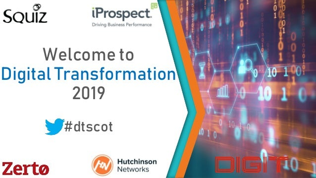 Welcome to Digital Transformation 2019 #dtscot