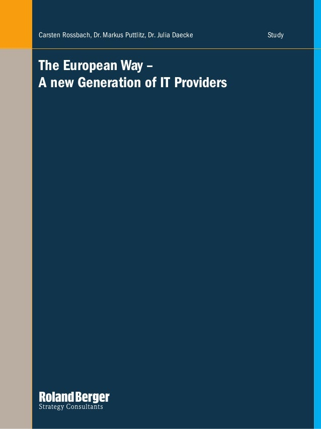 The European Way – A new Generation of IT Providers Carsten Rossbach, Dr. Markus Puttlitz, Dr. Julia Daecke Study