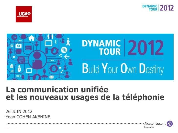 La communication unifiéeet les nouveaux usages de la téléphonie26 JUIN 2012Yoan COHEN-AKENINE