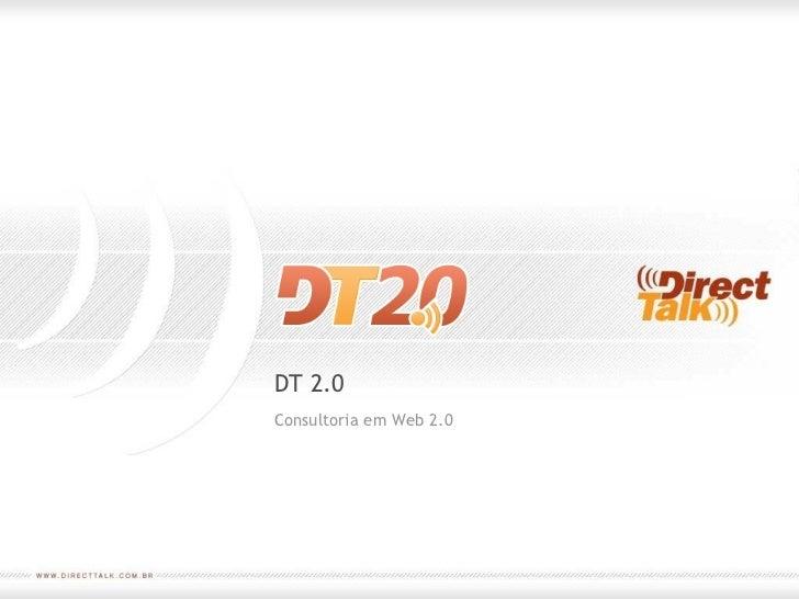 DT 2.0 Consultoria em Web 2.0