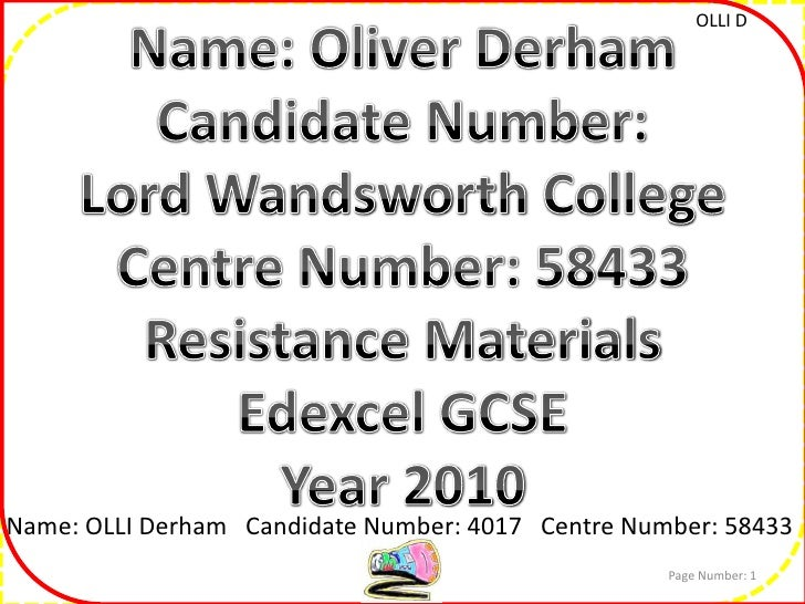 Name: Oliver Derham<br />Candidate Number:<br />Lord Wandsworth College<br />Centre Number: 58433<br />Resistance Material...