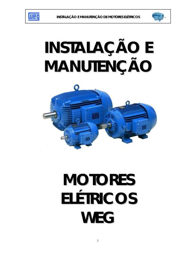 1 INSTALAÇÃO E MANUTENÇÃO DE MOTORES ELÉTRICOS IINNSSTTAALLAAÇÇÃÃOO EE MMAANNUUTTEENNÇÇÃÃOO MMOOTTOORREESS EELLÉÉTTRRIICCO...