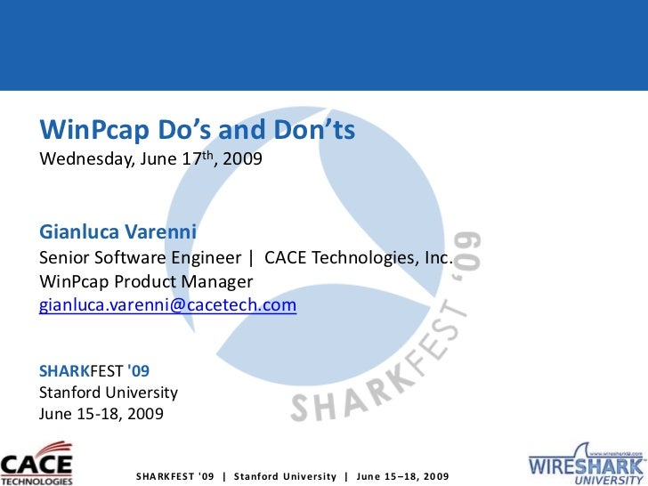 WinPcap Do's and Don'ts<br />Wednesday, June 17th, 2009<br />GianlucaVarenni<br />Senior Software Engineer |  CACE Technol...