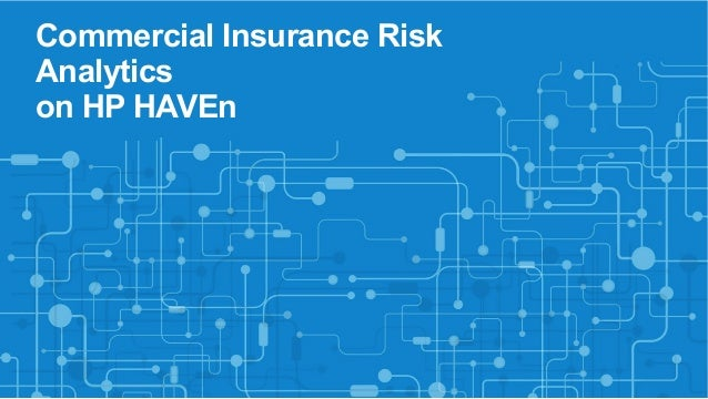 Commercial Insurance Risk  Analytics  on HP HAVEn
