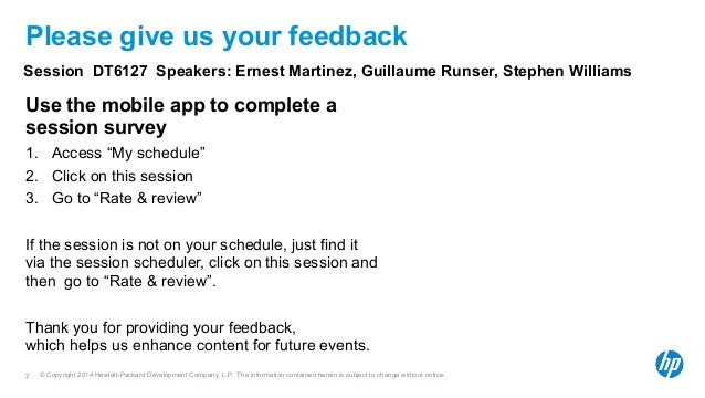 Please give us your feedback  Session DT6127 Speakers: Ernest Martinez, Guillaume Runser, Stephen Williams  Use the mobile...