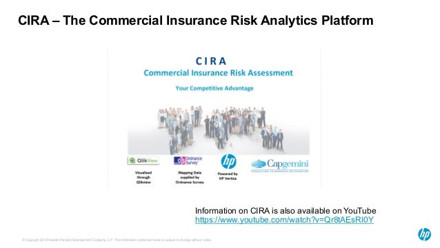 CIRA – The Commercial Insurance Risk Analytics Platform  Information on CIRA is also available on YouTube  https://www.you...