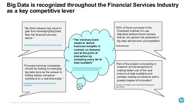 """Big Data is recognized throughout the Financial Services Industry  as a key competitive lever  """"No other industry has more..."""