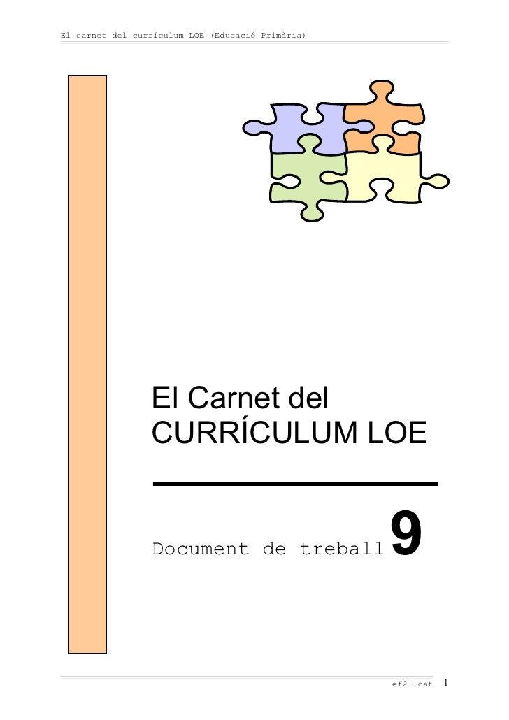 El carnet del currículum LOE (Educació Primària)                      El Carnet del                  CURRÍCULUM LOE       ...