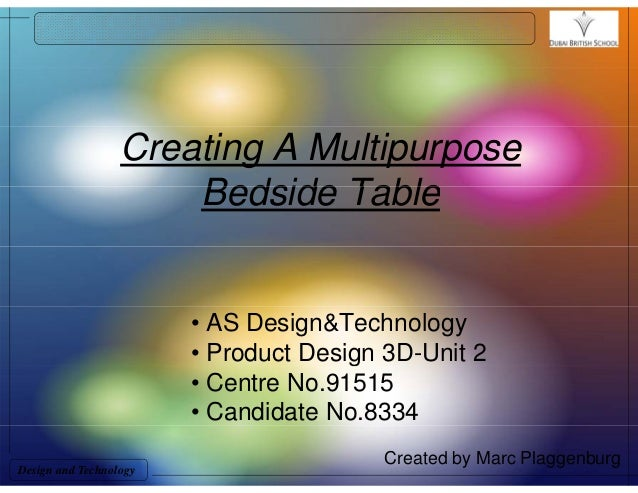 Creating A Multipurpose Bedside TableBedside Table • AS Design&Technology • Product Design 3D-Unit 2g • Centre No.91515 • ...