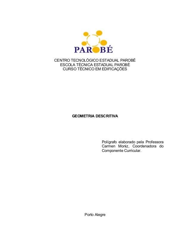 CENTRO TECNOLÓGICO ESTADUAL PAROBÉ ESCOLA TÉCNICA ESTADUAL PAROBÉ CURSO TÉCNICO EM EDIFICAÇÕES GEOMETRIA DESCRITIVA Polígr...