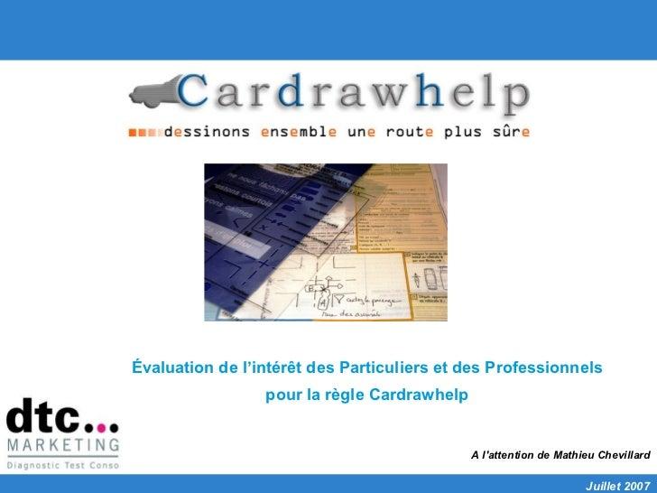 Évaluation de l'intérêt des Particuliers et des Professionnels                 pour la règle Cardrawhelp                  ...