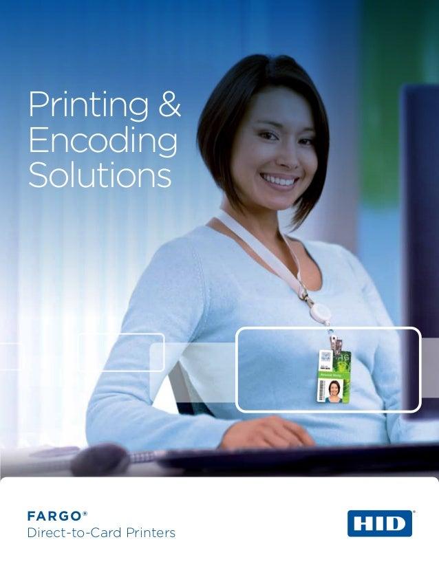 FARGO®Direct-to-Card PrintersPrinting &EncodingSolutions
