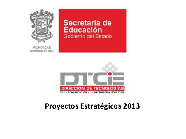 Proyectos Estratégicos 2013