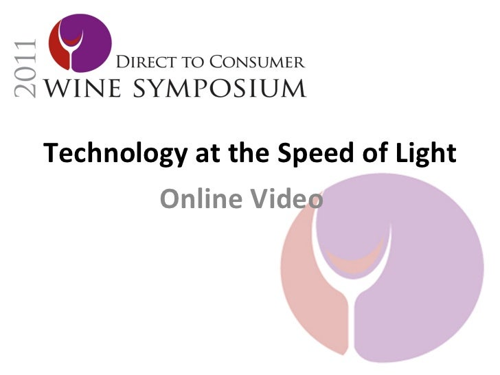 Technology	  at	  the	  Speed	  of	  Light	          Online	  Video