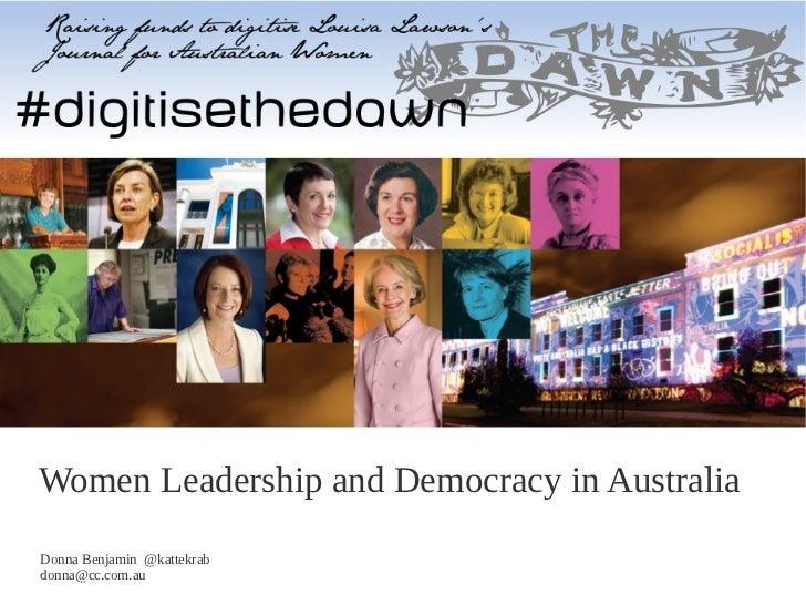 Women Leadership and Democracy in AustraliaDonna Benjamin @kattekrabdonna@cc.com.au