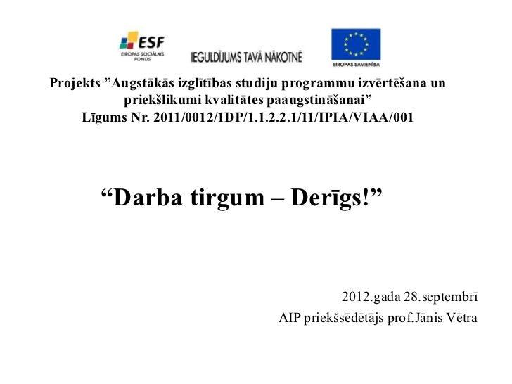 """Projekts """"Augstākās izglītības studiju programmu izvērtēšana un           priekšlikumi kvalitātes paaugstināšanai""""     Līg..."""