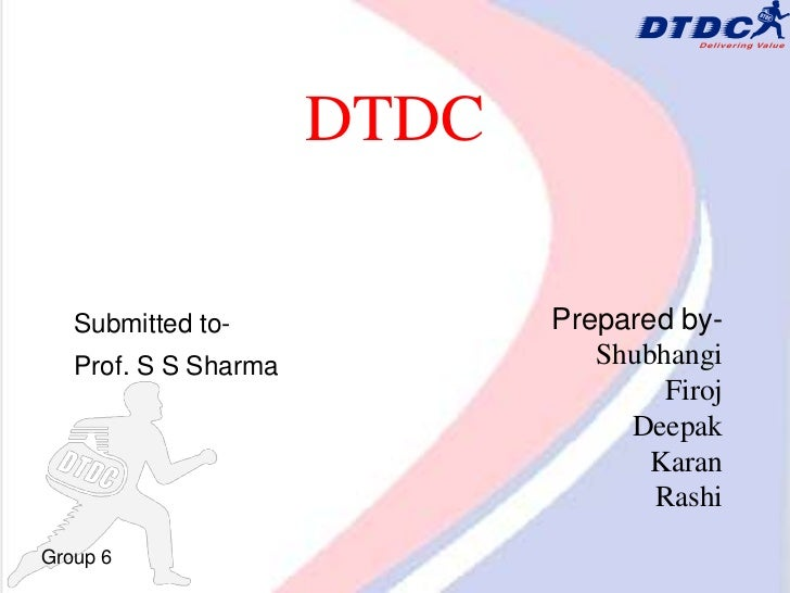 DTDC   Submitted to-             Prepared by-   Prof. S S Sharma             Shubhangi                                    ...
