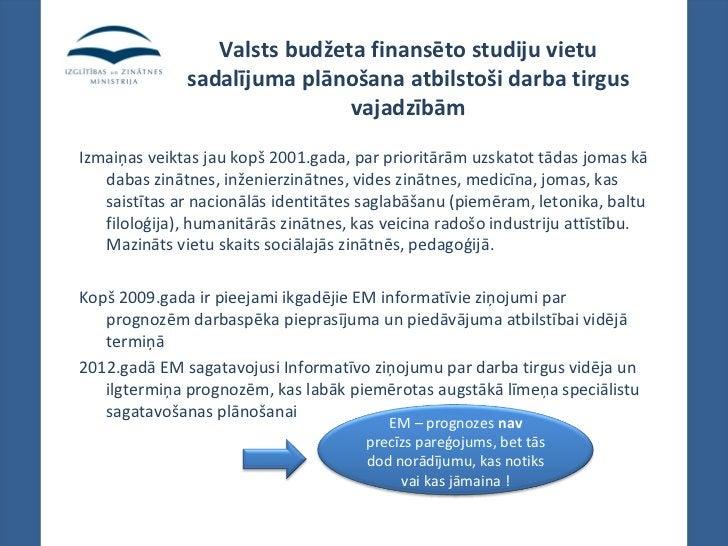 Valsts budžeta finansēto studiju vietu              sadalījuma plānošana atbilstoši darba tirgus                          ...