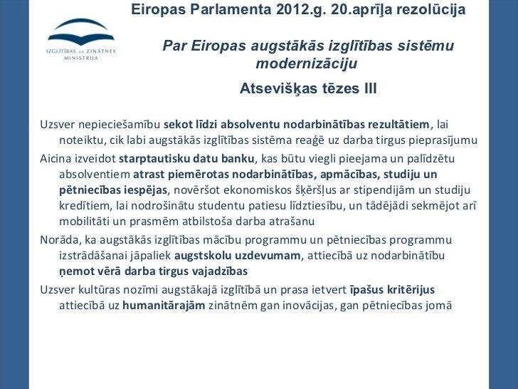 Eiropas Parlamenta 2012.g. 20.aprīļa rezolūcija                        Par Eiropas augstākās izglītības sistēmu           ...