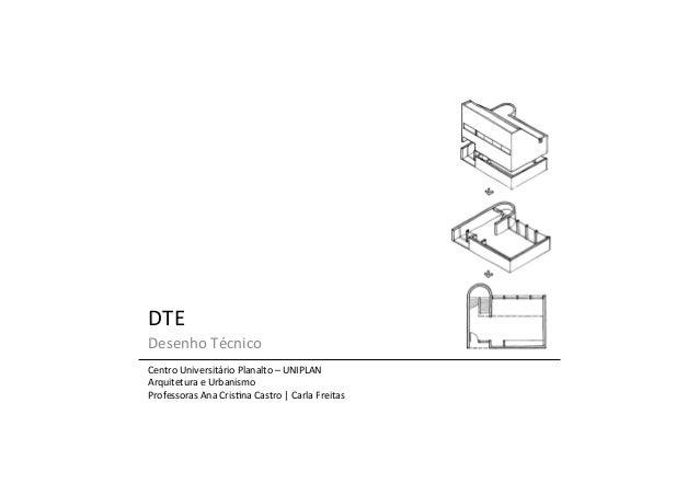 DTE   Desenho  Técnico   Centro  Universitário  Planalto  –  UNIPLAN   Arquitetura  e  Urbanismo   P...