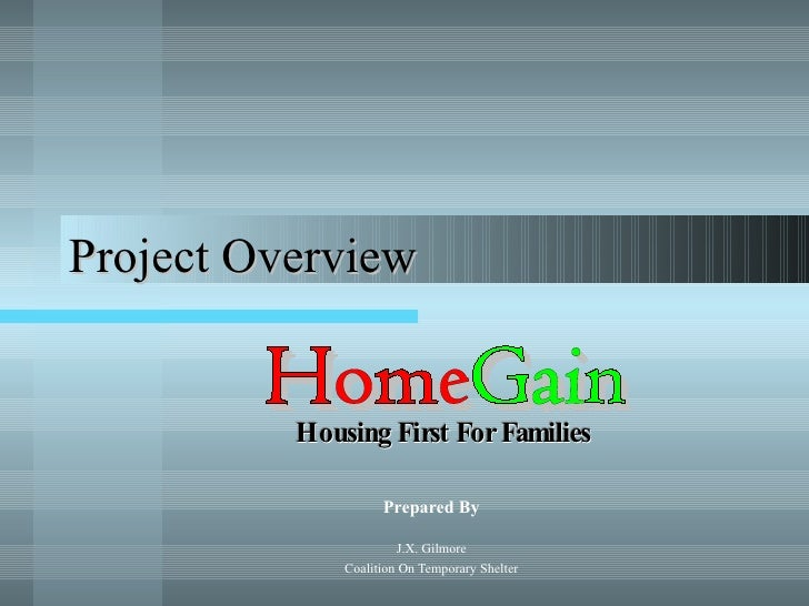 Project Overview Prepared By J.X. Gilmore Coalition On Temporary Shelter