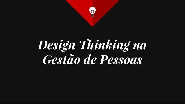 Design Thinking na Gestão de Pessoas