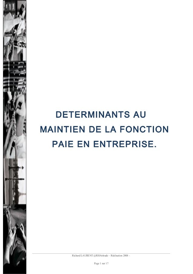 DETERMINANTS AU MAINTIEN DE LA FONCTION PAIE EN ENTREPRISE.  Richard LAURENT @RHAttitude – Réalisation 2008 Page 1 sur 17