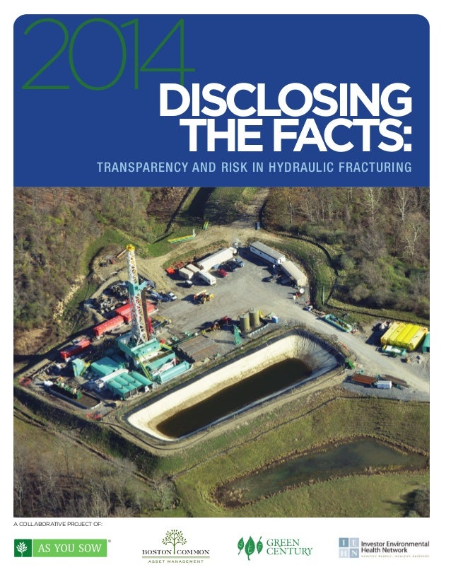 A COLLABORATIVE PROJECT OF: 2014DISCLOSING THEFACTS:TRANSPARENCY AND RISK IN HYDRAULIC FRACTURING