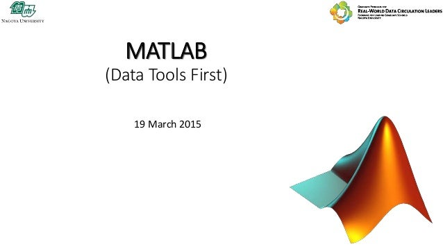 MATLAB (Data Tools First) 19 March 2015