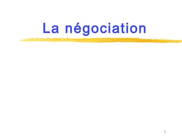 La négociation                 1