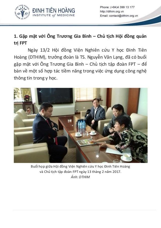 1. Gặp mặt với Ông Trương Gia Bình – Chủ tịch Hội đồng quản trị FPT Ngày 13/2 Hội đồng Viện Nghiên cứu Y học Đinh Tiên Hoà...