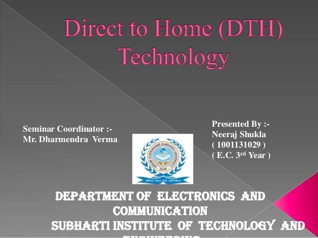 Seminar Coordinator :Mr. Dharmendra Verma  Presented By :Neeraj Shukla ( 1001131029 ) ( E.C. 3rd Year )  Department Of Ele...