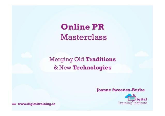 Online PR Masterclass Merging Old Traditions & New Technologies  Joanne Sweeney-Burke