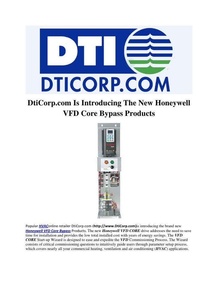 DtiCorp.com Is Introducing The New Honeywell           VFD Core Bypass ProductsPopular HVAConline retailer DtiCorp.com (ht...