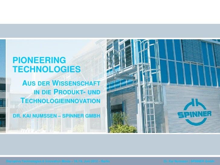 PIONEERING    TECHNOLOGIES         AUS DER WISSENSCHAFT            IN DIE PRODUKT- UND         TECHNOLOGIEINNOVATION    DR...