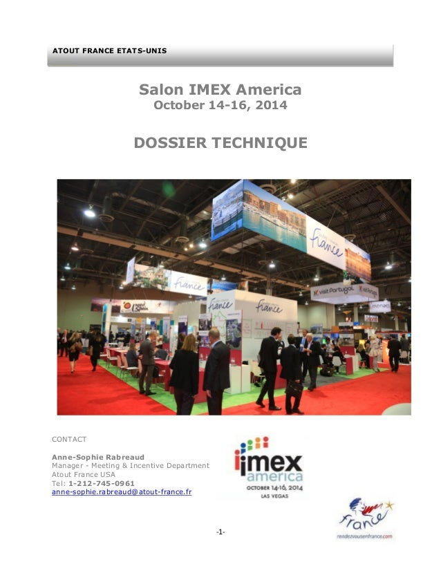 -1- uide Salon IMEX America October 14-16, 2014 DOSSIER TECHNIQUE CONTACT Anne-Sophie Rabreaud Manager - Meeting & Incenti...